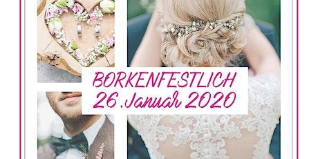 Borkenfestlich Event- & Hochzeitsmesse Borken Tickets