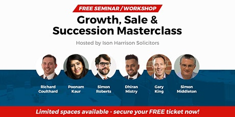Growth, Sale & Succession Masterclass - Free Seminar / Workshop tickets