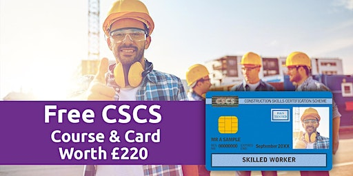 Bournemouth- Free CSCS Construction course with Free CSCS card  worth £220