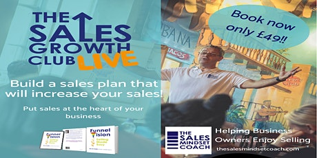 The Sales Growth Club Live- Business Strategy tickets