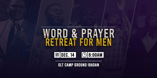 Word And Prayer Retreat For Men and Young Men..