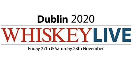 Whiskey Live Dublin 2020 — Friday Session 6.00-9.30pm tickets