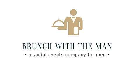 BRUNCH WITH THE MAN LAUNCH PARTY! tickets