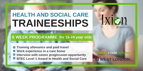 Health and Social Care TRAINEESHIPS for 16-24 yr old WEST LONDON - Open Day tickets