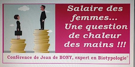 Pourquoi les femmes gagnent moins que les hommes... l'éclairage de la Biotypologie. Conférence billets