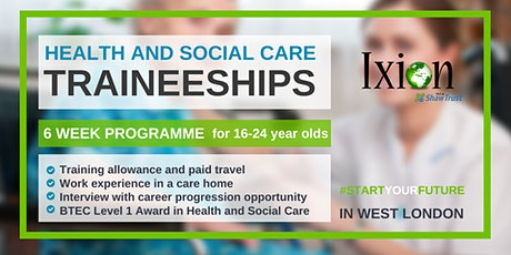 Health and Social Care TRAINEESHIPS for 16-24 yr olds - WEST LONDON tickets