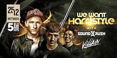 WE want Hardstyle with Sound Rush & Villain Tickets