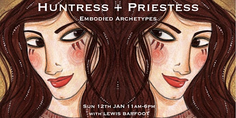 Embodied Archetype Workshop - HUNTRESS and PRIESTESS tickets