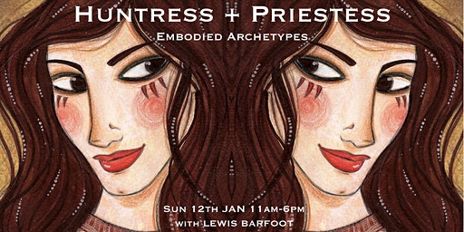 Embodied Archetype Workshop - HUNTRESS and PRIESTESS
