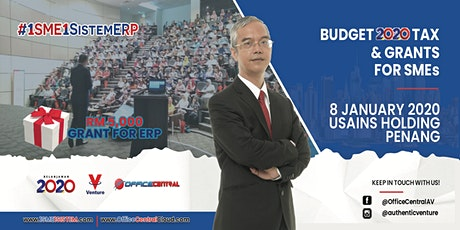"""#1SME1SistemERP Penang- """"Budget  2020 Tax & Grant for SME"""" tickets"""