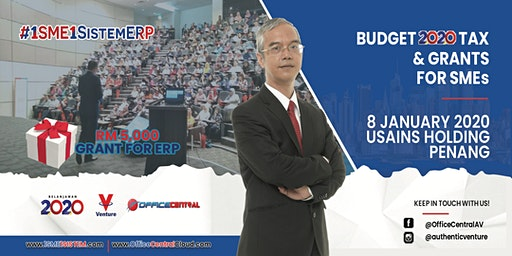 "#1SME1SistemERP Penang- ""Budget  2020 Tax & Grant for SME"""