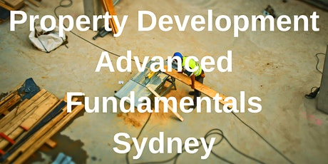 Property Development Advanced Fundamentals Sydney - 3 Day Workshop tickets