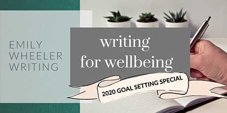 Writing for Wellbeing: 2020 Goal Setting Special tickets