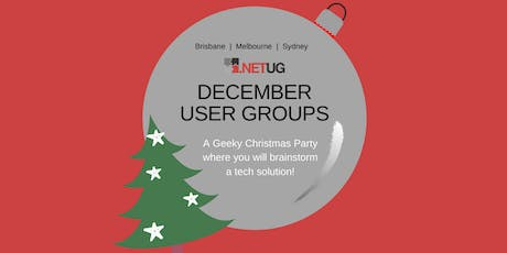 Melbourne  .NETUG Merry Geek-mas Party & Fishbowl Presentations! tickets