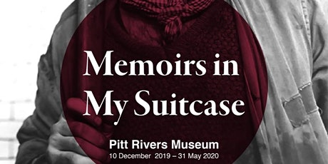 Memoirs in my Suitcase-Launch event for the Pitt Rivers Museum exhibition tickets