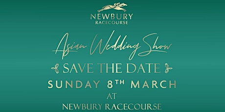 Asian Wedding Show at Newbury Racecourse tickets