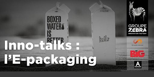 Inno-talks : l'E-packaging