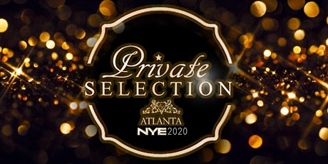 NYE 2020: PRIVATE SELECTION ATL tickets