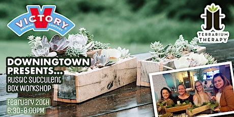 SOLD OUT- Rustic Succulent Box at Victory Brewing Company tickets