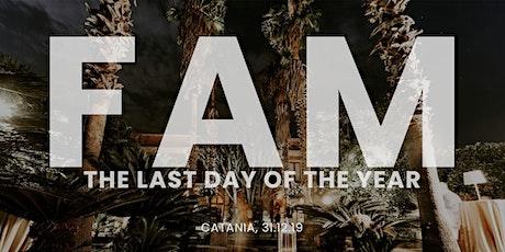 FAM The last Day of the Year! biglietti