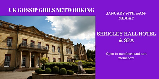 UK Gossip Girls Networking Event - The first of 2020 - Shrigley Hall Hotel
