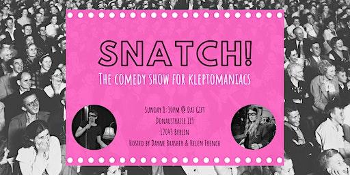 Snatch! #04 - A Comedy  Show for Kleptomaniacs