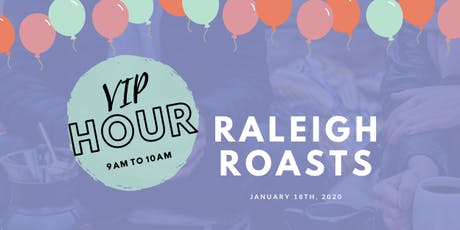 VIP HOUR: Raleigh Roasts 2020 tickets