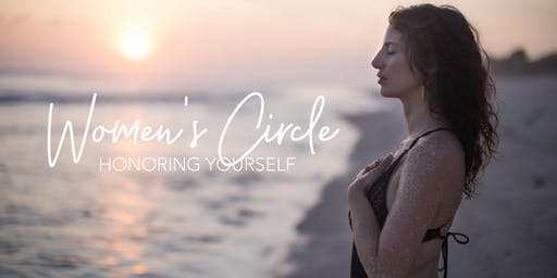 Women's Circle: Honoring yourself