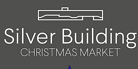 The Silver Building Christmas Market tickets