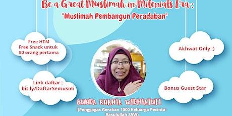 "Bea a great muslimah in milenials era : ""muslimah pembangun peradaban"" tickets"