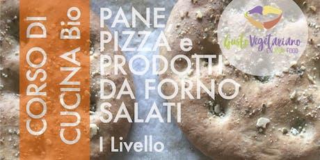 Corso di cucina naturale vegetariana-Prodotti da forno salati I livello biglietti