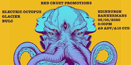 Edinburgh - Electric Octopus / Glacier / Bulc tickets