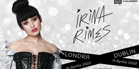 Irina Rimes Londra biglietti