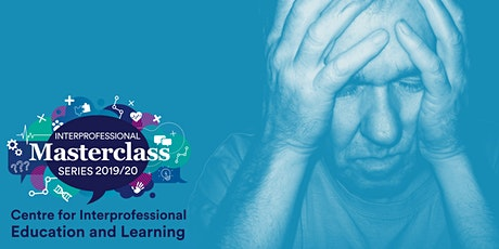 Interprofessional Masterclass Series - Mental Healthcare tickets