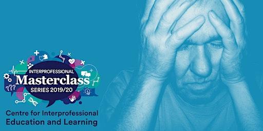 Interprofessional Masterclass Series - Mental Healthcare
