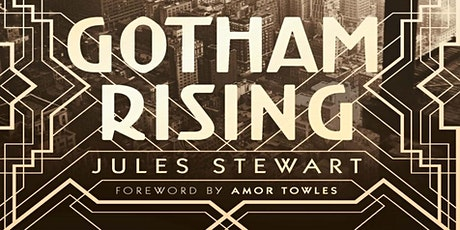Gotham Rising: A talk by Jules Stewart tickets