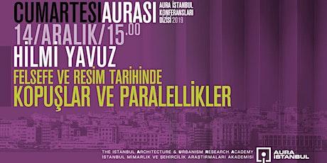 """Cumartesi Aurası: Hilmi Yavuz """"Kopuşlar ve Paralellikler"""" tickets"""