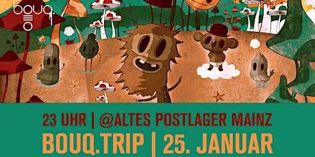 BOUQ.TRIP @ POSTLAGER MAINZ  Tickets