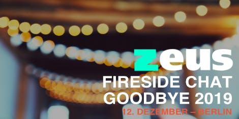 ZEUS Fireside Chat II - Goodbye 2019