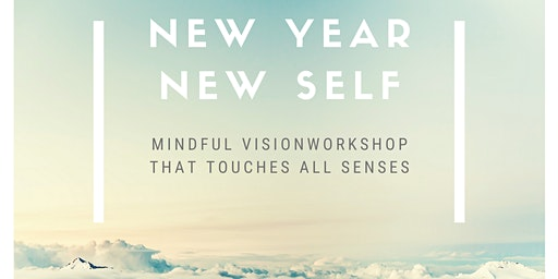 New Year - New Self  | a mindful visionworkshop