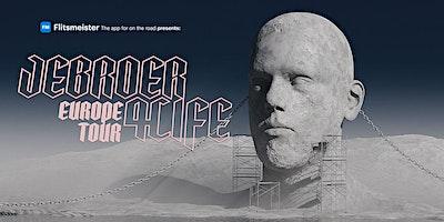 Jebroer 4 life - Europe Tour