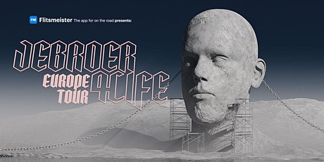 "POSTPONED ""Jebroer 4 life - Europe Tour"" tickets"