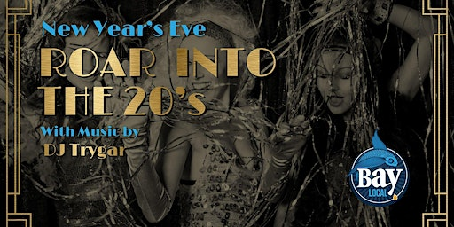 Roar into the 20s at Bay Local
