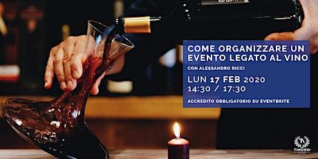 Come organizzare un evento legato al vino biglietti