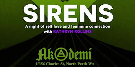 Sirens - A night of self love and feminine connection. tickets