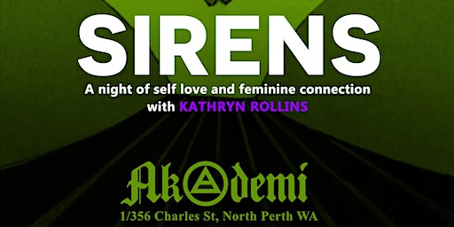 Sirens - A night of self love and feminine connection.