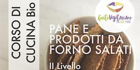 Corso di cucina naturale vegetariana-Prodotti da forno salati II livello biglietti
