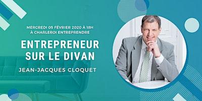 Entrepreneur sur le divan #3 : Jean-Jacques Cloquet