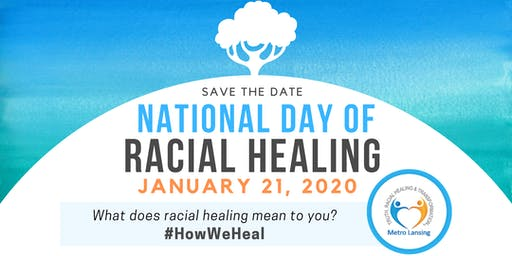 National Day of Racial Healing  - Metro Lansing TRHT