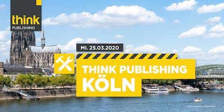 THINK PUBLISHING 2020 - Köln Tickets